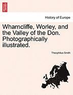 Wharncliffe, Worley, and the Valley of the Don. Photographically Illustrated.
