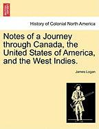 Notes of a Journey Through Canada, the United States of America, and the West Indies.