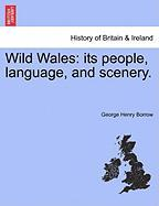 Wild Wales: Its People, Language, and Scenery.