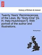"Twenty Years' Reminiscences of the Lews. by ""Sixty-One"" [G. H. Hely-Hutchinson?]. with Portrait of the Author and Illustrations."