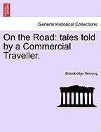 On the Road: Tales Told by a Commercial Traveller.