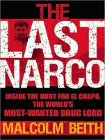 The Last Narco: Inside the Hunt for El Chapo, the World's Most-Wanted Drug Lord