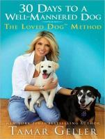 30 Days to a Well-Mannered Dog: The Loved Dog Method - Geller, Tamar; Grotenstein, Jonathan