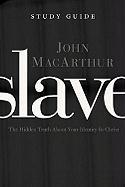 Slave The Study Guide: The Hidden Truth About Your Identity In Christ