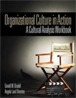 Organizational Culture In Action: A Cultural Analysis Workbook