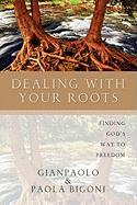 Dealing with Your Roots