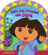 Let's Get Dressed with Dora [With Snaps to Snap & Textures to Feel and Zippers to Zip]