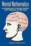 Mental Mathematics - Stelzer, Michael A.