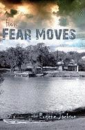 How Fear Moves - Jackson, Eugene