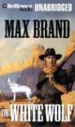 The White Wolf - Brand, Max