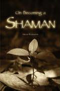 On Becoming a Shaman - Rosenstein, Milton
