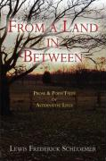 From a Land in Between:: Prose & Poem Tales of Alternative Lives