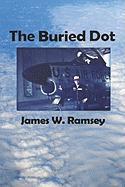 The Buried Dot - Ramsey, James W.