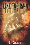 Like the Rain: The Samaritan - Childers, Cj