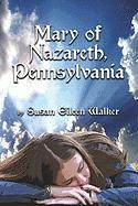 Mary of Nazareth, Pennsylvania - Walker, Susan Eileen