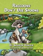 Raccoons Don't Use Spoons