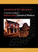Journeys to the Past: A Traveler's Guide to Indiana State Historical Markers