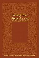 Saving Your Financial Soul: The Parable Of The Paycheck Alphonso Brooks Author