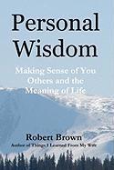 Personal Wisdom - Brown, Robert