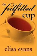 The Fulfilled Cup - Evans, Elisa