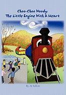 Choo-Choo Woody: The Little Engine with a Heart - Fallon, A. J.