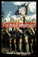 For the Fatherland Walter S Zapotoczny Jr. Author