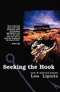 Seeking the Hook: New & Selected Poems Lou Lipsitz Author