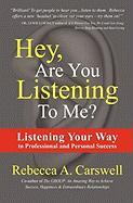Hey, Are You Listening to Me? - Carswell, Rebecca A.