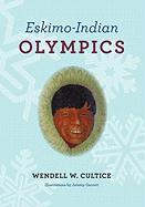 Eskimo Indian Olympics Wendell Cultice Author