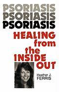 Psoriasis Healing from the Inside Out