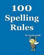 100 Spelling Rules - Sadik, Camilia
