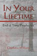 In Your Lifetime: End of Time Prophecies Charlotte Williams Author