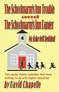 Schoolmarm's Inn Trouble & Schoolmarm's Inn Danger