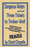 Dangerous Waters & Three Tickets to Timber Wolf