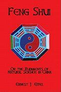 Feng Shui, Or, the Rudiments of Natural Science in China
