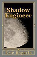 Shadow Engineer - Bogatin, Eric