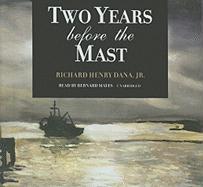 Two Years Before the Mast - Dana, Richard Henry, Jr.