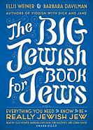 The Big Jewish Book for Jews: Everything You Need to Know to Be a Really Jewish Jew