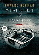 What Is Left the Daughter - Norman, Howard