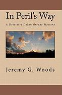 In Peril's Way - Woods, Jeremy G.