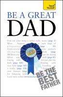 Be a Great Dad - Watson, Andrew