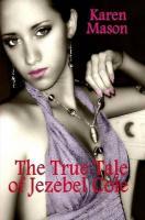 The True Tale of Jezebel Cole