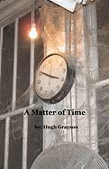 A Matter of Time - Grayson, Hugh
