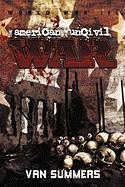 The American Uncivil War: Prelude to World War III