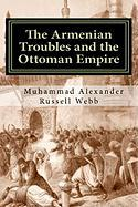 The Armenian Troubles and the Ottoman Empire: The Views of a Nineteenth Century American Convert to Islam