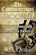 The Commencement: Book 2: The Warriors Dragon - Drake, R. C.
