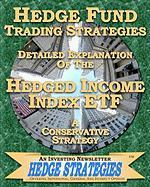 Hedge Fund Trading Strategies Detailed Explanation of the Hedged Income Index Etf