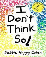 I Don't Think So! - Cohen, Debbie Happy