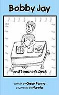 Bobby Jay and Teacher's Desk