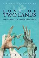 Love of Two Lands: The Pursuit of Freedom in Iran